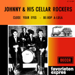 Johnny & His Cellar Rockers-Close Your Eyes